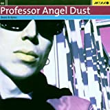 Professor Angel Dust by Various Artists