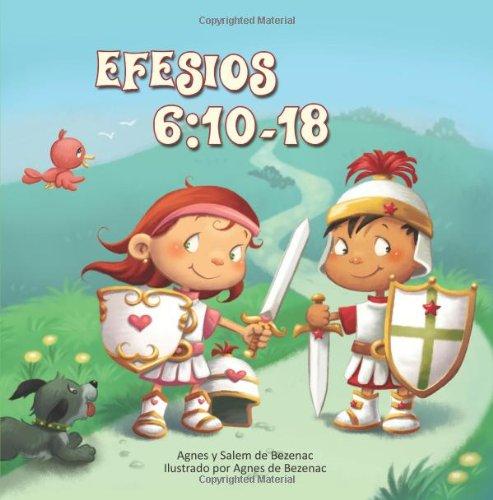 Efesios 6:10-18: La Armadura de Dios: Volume 8 (Capítulos de la Biblia para niños) por Agnes de Bezenac