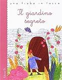 Il giardino segreto da Frances Hodgson Burnett. Ediz. a colori