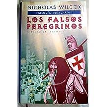Los Falsos Peregrinos.Trilogia Templaria I