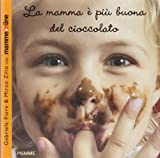 La mamma è più buona del cioccolato