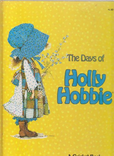 the-days-of-holly-hobbie-a-cricket-book