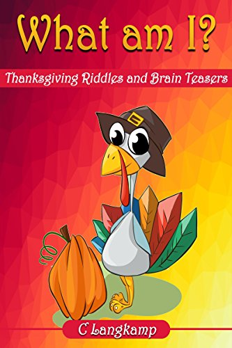 What Am I? Thanksgiving Riddles and Brain Teasers For Kids (English Edition)