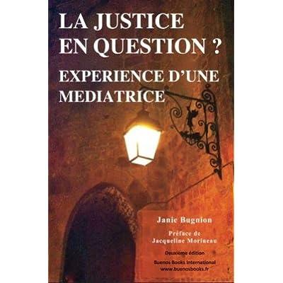 La justice en question? Experience d'une mediatrice - Une exploration pluridisciplinaire de la mediation dans les contextes penal, social et sanitaire