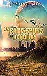 LES BATISSEURS DE BONHEUR par Beliaeff