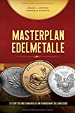 Masterplan Edelmetalle: So schützen und vermehren Sie Ihr Vermögen mit Gold und Silber - Dominik Kettner, Jürgen Kettner