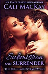 Submission and Surrender (The Billionaire's Temptation Series) (Volume 2) by Cali MacKay (2015-02-03)