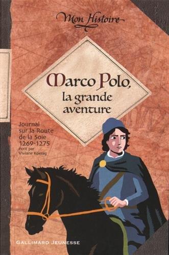 Marco Polo, la grande aventure : 1269-1275
