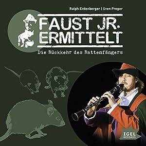Die Rückkehr des Rattenfängers: Faust jr. ermittelt 07