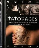 Tatouages : Techniques anciennes & modernes & leurs symboliques