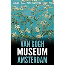 Van Gogh Museum Amsterdam: Highlights of the Collection (Amsterdam Museum Guides Book 3) (English Edition)
