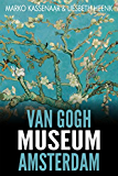 Van Gogh Museum Amsterdam: Highlights of the Collection (Amsterdam Museum EBooks Book 3) (English Edition)