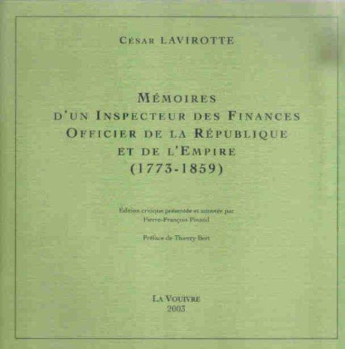 Mémoires d'un Inspecteur des finances, officier de la République et de l'Empire (1773-1859) par César Lavirotte