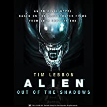 Alien: Out of the Shadows: Book 1