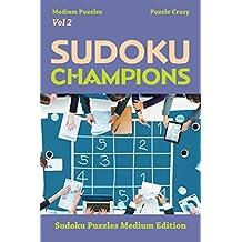 Sudoku Champions (Medium Puzzles) Vol 2: Sudoku Puzzles Medium Edition (Sudoku Puzzle Series)
