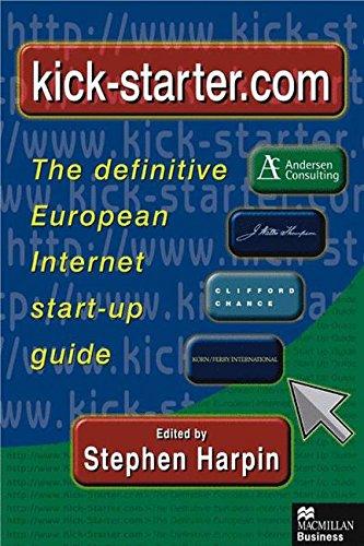 Kick-starter.com: The Definitive European Internet Start-up Guide