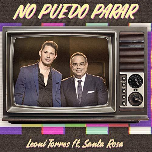 No Puedo Parar (feat. Gilberto Santa Rosa) - Leoni Torres