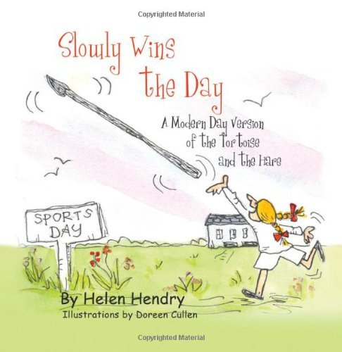 Slowly Wins the Day: A Modern Day Version of the Tortoise and the Hare by Helen Hendry (2012-06-14)