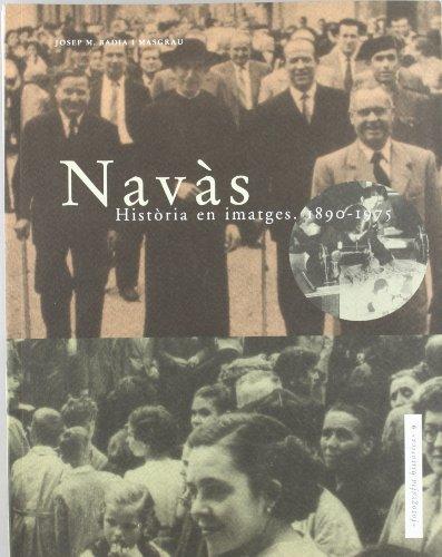 Descargar Libro Navàs: Història en imatges. 1890-1975 (Fotografia històrica) de Josep Maria Badia Masgrau