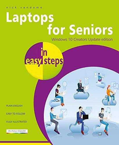 Laptops for Seniors in easy steps: Windows 10 Creators Update Edition