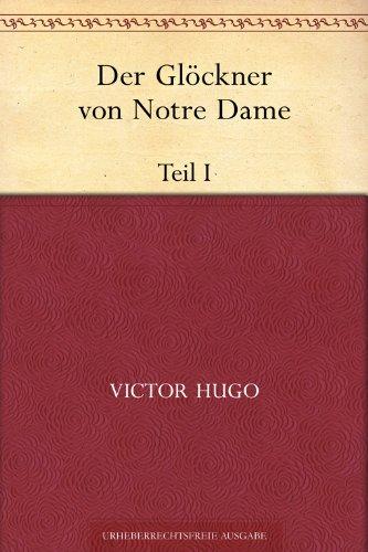 Der Glöckner von Notre Dame. Teil I