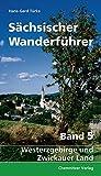 Sächsischer Wanderführer: Band 5: Westerzgebirge und Zwickauer Land