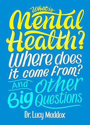 What is Mental Health? Where does it come from? And Other Big Questions (English Edition)