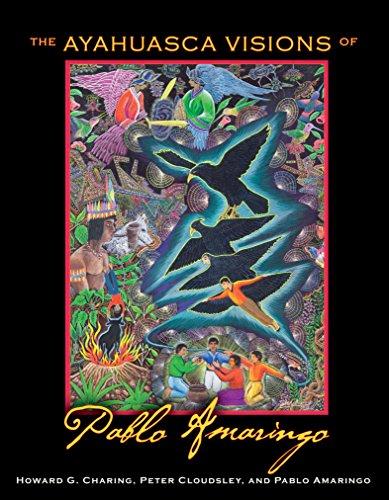 The Ayahuasca Visions of Pablo Amaringo par HOWARD G. CHARING