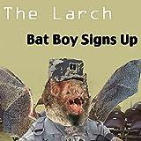 Bat Boy Signs Up