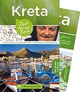 Reiseführer Kreta: Zeit für das Beste. Highlights, Geheimtipps und Wohlfühladressen für die griechische Mittelmeer-Insel Kreta. Sehenswürdigkeiten wie Agida Triada, Gournia, Phaistos und Kreta-Karte