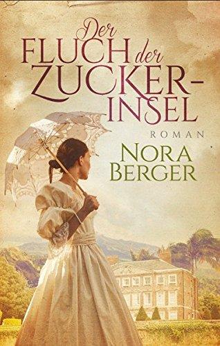 Berger, Nora: Der Fluch der Zuckerinsel