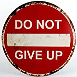 Schild DO NOT GIVE UP 40 cm