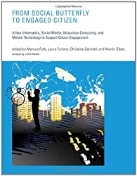 From Social Butterfly to Engaged Citizen: Urban Informatics, Social Media, Ubiquitous Computing, and Mobile Technology to Support Citizen Engagement (MIT Press) (English Edition)
