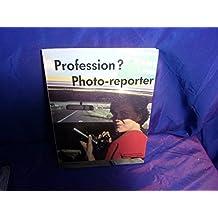 Profession ? Photo-reporter (Profession)