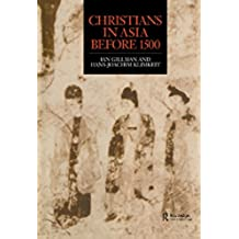 Christians in Asia before 1500 (English Edition)