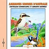 Ambiances sonores d'Australie, 8 concerts naturels (Australian Soundscapes)...