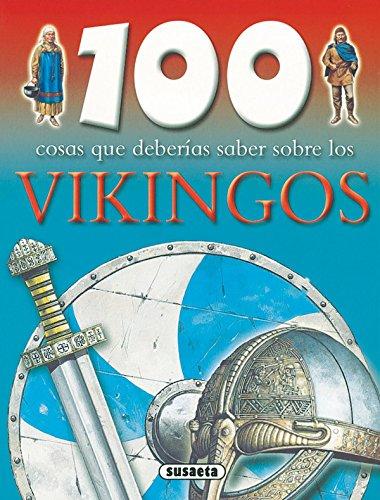 Vikingos (100 Cosas Que Deberías Saber) por Equipo Susaeta