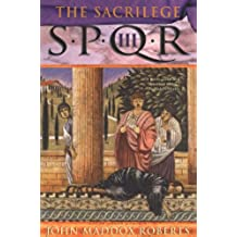 SPQR III: The Sacrilege: A Mystery (The SPQR Roman Mysteries Book 3) (English Edition)