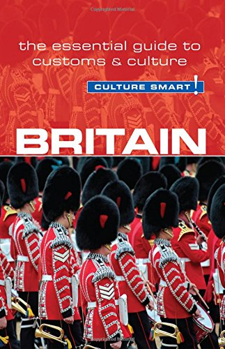 Britain - Culture Smart!: The Essential Guide to Customs & Culture
