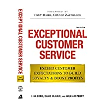 Exceptional Customer Service: Exceed Customer Expectations to Build Loyalty & Boost Profits (English Edition)
