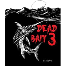 Dead Bait 3