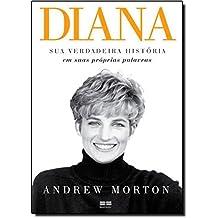 Diana. Sua Verdadeira História (Em Portuguese do Brasil)