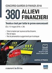 Concorso Guardia di Finanza 2018. 380 allievi finanzieri. Teoria e test per tutte le prove concorsuali (G.U. 15 maggio 2018, n. 38)