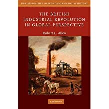 ({THE BRITISH INDUSTRIAL REVOLUTION IN GLOBAL PERSPECTIVE}) [{ By (author) Robert C. Allen }] on [September, 2009]