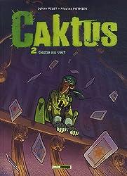 Caktus, tome 2 : Game au vert