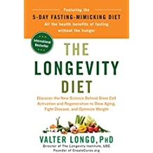 The Longevity Diet: Discover the New Science Behind Stem Cell Activation and Regeneration to SlowAging, Fight Disease, and Optimize Weight