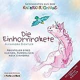 Die Einhornrakete - Abenteuer eines kleinen, pummeligen rosa Einhorns:...