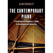 The Contemporary Piano: A Performer and Composer's Guide to Techniques and Resources