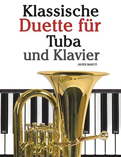 Klassische Duette für Tuba und Klavier: Tuba für Anfänger. Mit Musik von Bach, Strauss, Tchaikovsky und anderen Komponisten