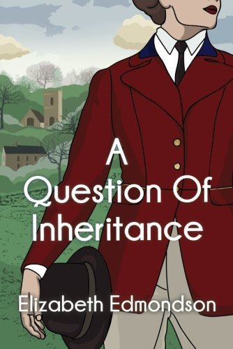 A Question of Inheritance (A Very English Mystery) by Elizabeth Edmondson (2015-10-27)
